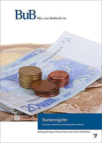 Bankentgelte: Nationale, europäische und bankpraktische Aspekte