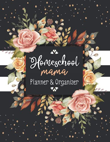 Homeschool Mama Planner & Organizer: Homeschooling Organizing for Multiple Kids (up to 4 Student)   Monthly Calendar and Weekly Lesson Plan   July 2021 - June 2022 Lesson Planner