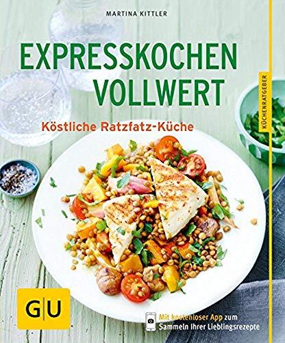 Expresskochen Vollwert: Köstliche Ratzfatz-Küche (GU KüchenRatgeber)