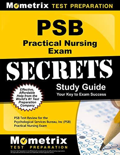 PSB Practical Nursing Exam Secrets Study Guide: PSB Test Review for the Psychological Services Bureau, Inc (PSB) Practic
