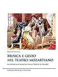 Musica e gesto nel teatro mozartiano. Le didascalie musicali nelle «Nozze di Figaro»