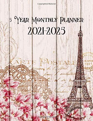 2021-2025 5 Year Monthly Planner: 60 Month Calendar With Federal Holidays / Agenda Schedule Organizer With To Do List / Yearly Goals Notebook / Eiffel Tower Paris Design