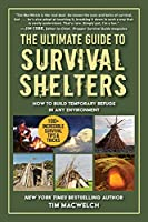 The Ultimate Guide to Survival Shelters: How to Build Temporary Refuge in Any Environment