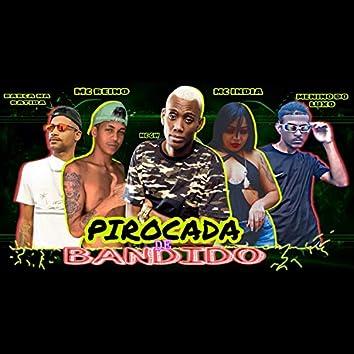 Pirocada de Bandido (feat. MC GW & Mc India)