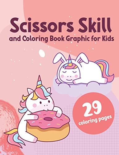 Scissors Skill and Coloring Book Graphic for Kids: Preschool Cutting Activity Learn to Cutting and Pasting. Trace Toddler Home School Game Busy Book.