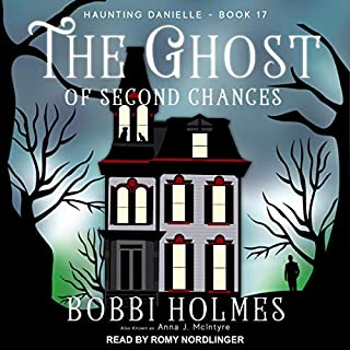 The Ghost of Second Chances     Haunting Danielle, Book 17              By:                                                                                                                                 Bobbi Holmes,                                                                                        Anna J. McIntyre                               Narrated by:                                                                                                                                 Romy Nordlinger                      Length: 8 hrs and 44 mins     3 ratings     Overall 5.0