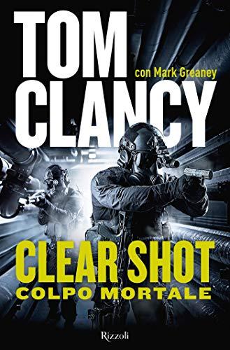 Clear Shot: Colpo mortale (Italian Edition)