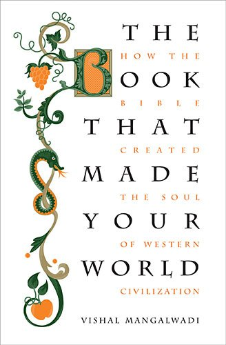 Image of The Book that Made Your World: How the Bible Created the Soul of Western Civilization