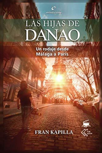 Las hijas de Danao: Un rodaje desde Málaga a París (B&N)