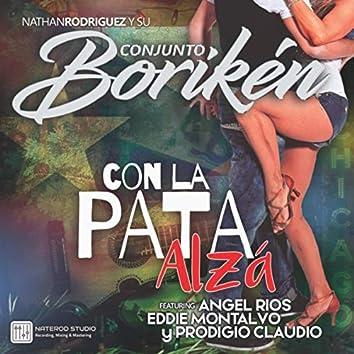 Con la Pata Alza (feat. Angel Rios, Eddie Montalvo & Prodigio Claudio)