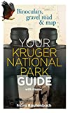 Your Kruger National Park Guide - With Stories: Binoculars, gravel road & map (English Edition)
