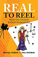 Real to Reel: Truth and Trickery in Courtroom Movies