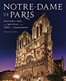 Notre-Dame De Paris: History, Art, and Revival from 1163 to Tomorrow