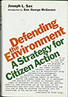 Defending the environment;: A strategy for citizen action