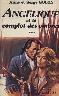 Angélique et le complot des ombres: Roman (French Edition)