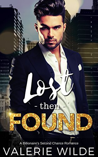 Lost then Found: A Billionaire's Second Chance Romance