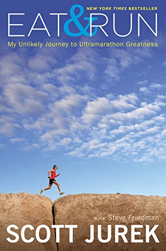 Eat & Run: My Unlikely Journey to Ultramarathon Greatness