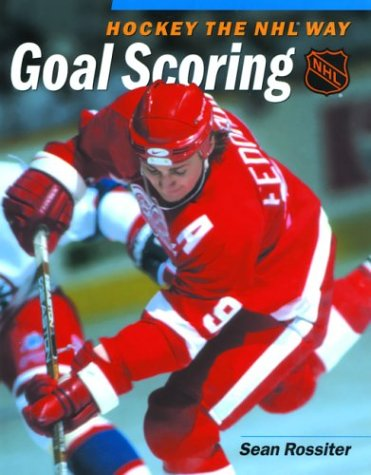 Hockey the NHL Way: Goal Scoring