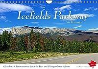 Icefields Parkway in Kanada (Wandkalender 2022 DIN A4 quer): Fahrt auf einer der schoensten Fernstrasse der Welt zwischen Jasper und Lake Louise im Herzen der Rocky Mountains (Monatskalender, 14 Seiten )