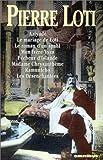 Pierre Loti - Romans, tome 1