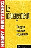 Le Management. Voyage au centre des organisations - Editions d'Organisation - 01/04/1998