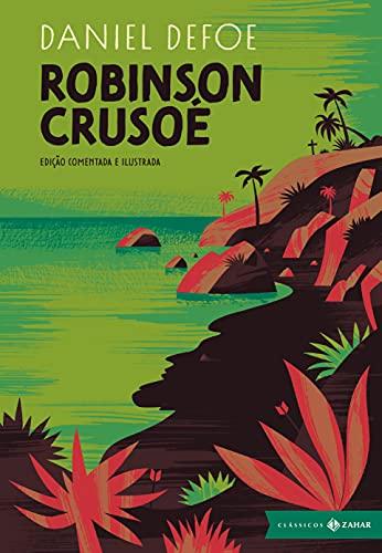 Robinson Crusoé: edição comentada e ilustrada