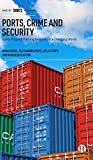 Ports, Crime and Security: Governing and Policing Seaports in a Changing World