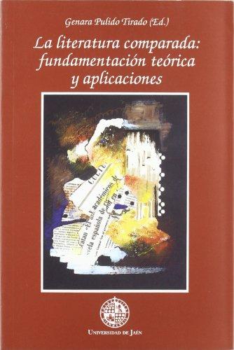 La literatura comparada: Fundamentación teórica y aplicaciones (Alonso de Bonilla)