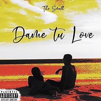 Dame Tu Love