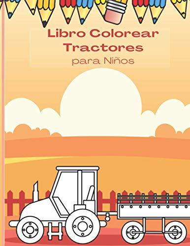 Libro Colorear Tractores para Niños: Páginas para Colorear
