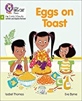 Eggs on Toast: Phase 4 (Big Cat Phonics for Little Wandle Letters and Sounds Revised)