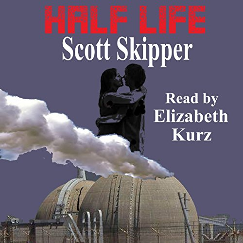 Half Life                   By:                                                                                                                                 Scott Skipper                               Narrated by:                                                                                                                                 Elizabeth Kurz                      Length: 8 hrs and 22 mins     Not rated yet     Overall 0.0