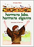 Hermano lobo, hermana cigarra: Vida de san Francisco de Asís para niños (Joya)