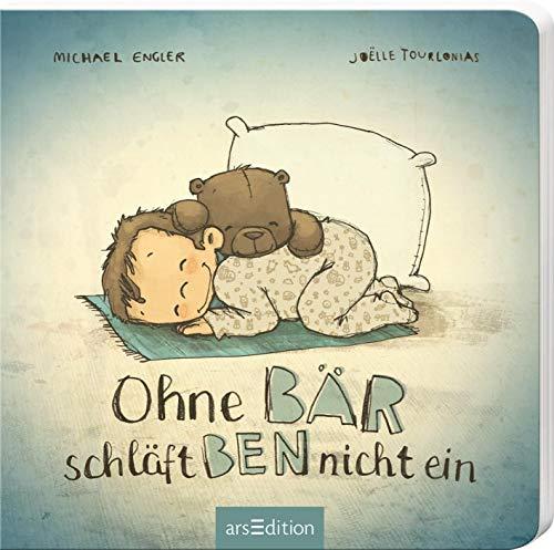 Ohne Bär schläft Ben nicht ein (Ben und Bär)