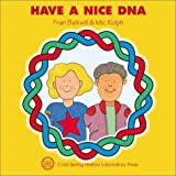 Have a Nice DNA (Enjoy Your Cells Series Book 4)