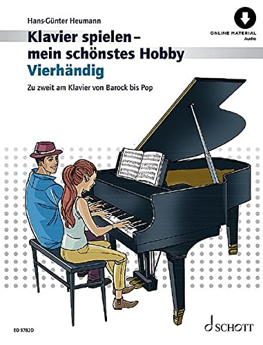 Vierhändig: Zu zweit am Klavier von Barock bis Pop. Klavier 4-händig. Ausgabe mit Online-Audiodatei. (Klavierspielen - mein schönstes Hobby: Die moderne Klavierschule für Jugendliche und Erwachsene)