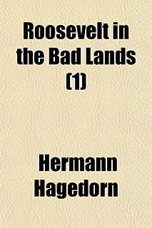 Roosevelt in the Bad Lands (Volume 1)