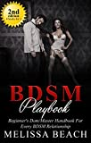 Bondage: BDSM Playbook Serie - A Beginner's Dom/Master Handbook For Every BDSM Relationship