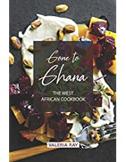 Gone to Ghana: The West African Cookbook