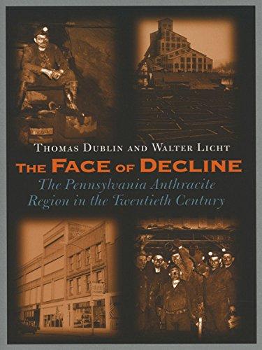 The Face of Decline: The Pennsylvania Anthracite Region in the Twentieth Century
