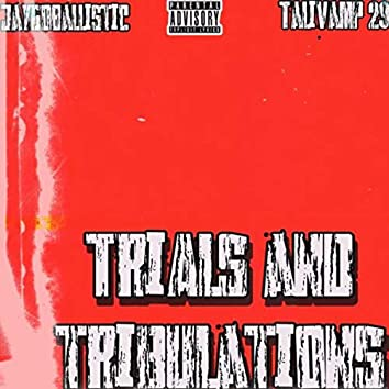 Trials and Tribulations