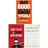 So Good They Can't Ignore You, How To Be F*cking Awesome, Daring Greatly 3 Books Collection Set