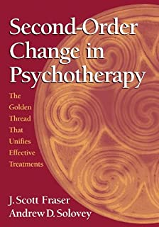 Second-Order Change in Psychotherapy: The Golden Thread That Unifies Effective Treatments