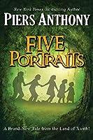 Five Portraits (The Xanth Novels, 39)