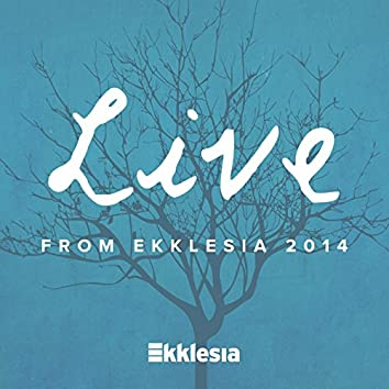 Live from Ekklesia 2014