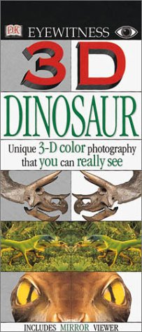 3-d Dinosaur: Unique 3-D Color Photography That You Can Really See (3D Eyewitness)