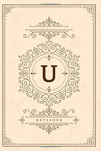 U: Luxurious Initial Monogram Letter U, 6x9 Lined Notebook, Personalised...