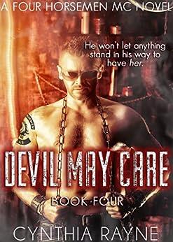 Devil May Care (Four Horsemen MC Book 4) by [Cynthia Rayne, Sara Rayne]