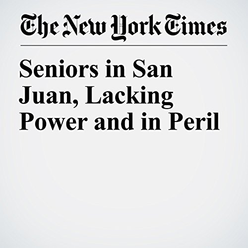 Seniors in San Juan, Lacking Power and in Peril copertina