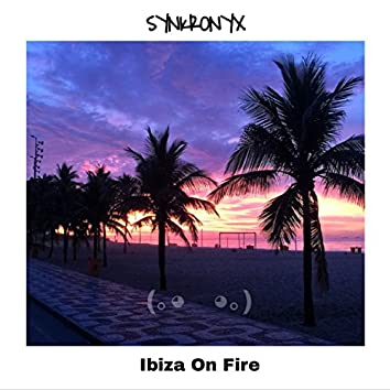 Ibiza on Fire